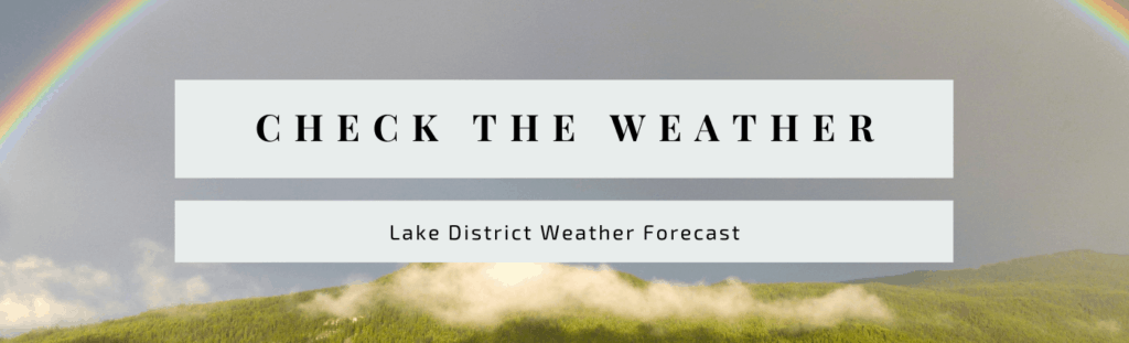 Check the weather in the Lake District